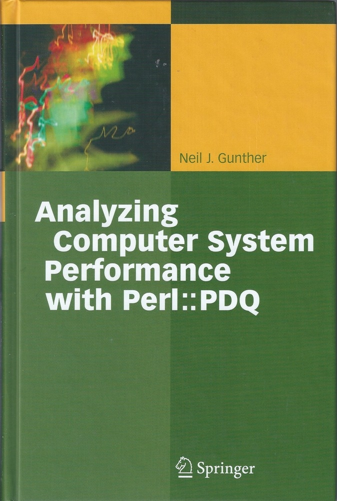 Analyzing Computer System Performance with Perl::PDQ